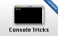 Console Tricks (revised)