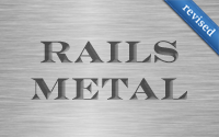 Rails Metal (revised)
