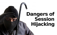 Dangers of Session Hijacking